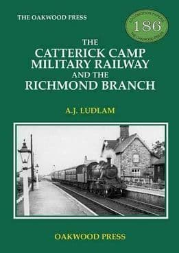 THE CATTERICK CAMP MILITARY RAILWAY AND THE RICHMOND BRANCH ISBN: 9780853617471